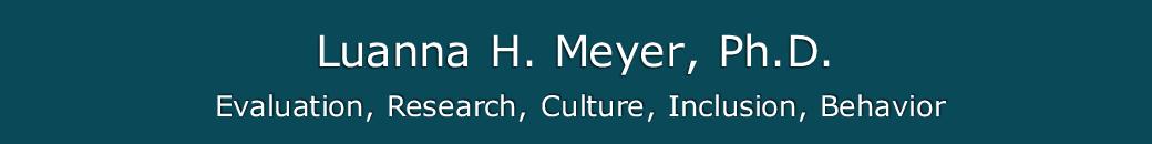 Luanna H. Meyer, Ph.D