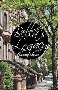 Bellas Legacy by Luanna Meyer